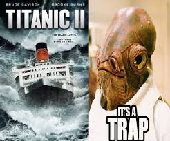 Its A Trap Meme - titanic 2 its a trap it s a trap know your meme