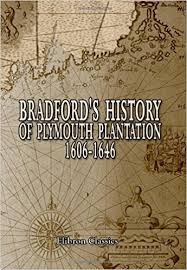 plymouth plantation book bradford s history of plymouth plantation 1606 1646 with a map