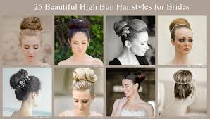 for brides 25 high bun hairstyles for brides hair comes the