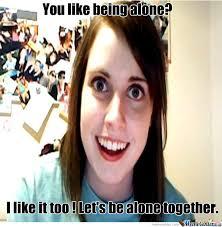Oag Meme - overly attached girlfriend strikes again by yunoffffuuuu meme center