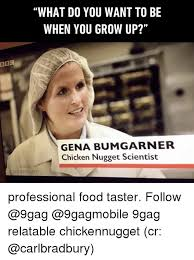 When I Grow Up Meme - bbc what do you want to be when you grow up gena bumgarner chicken