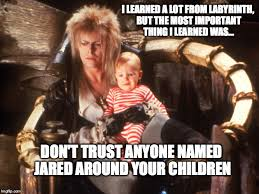 Labyrinth Meme - damn you jared imgflip