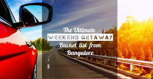the ultimate weekend getaways from bangalore