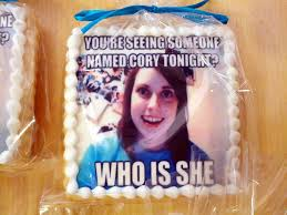 Overly Attached Girlfriend Memes - overly attached girlfriend edible shortbread meme 2 indyh flickr