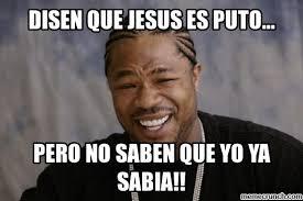 Meme Puto - que jesus es puto
