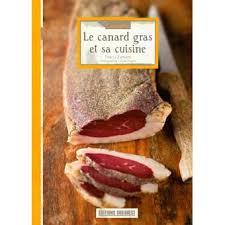 et sa cuisine le canard gras et sa cuisine broché thierry zarzuelo achat