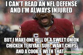 Rg3 Meme - i can t read an nfl defense and i m always injured but i make one