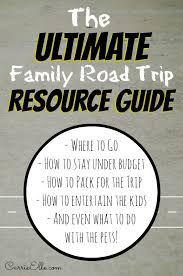 Things To Do In The Ultimate Family Guide Your Ultimate Family Road Trip Resource Guide Family Road Trips