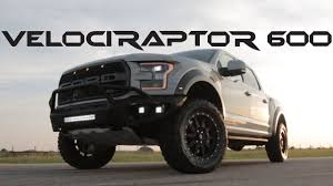 truck ford raptor 2017 velociraptor 600 twin turbo ford raptor truck youtube