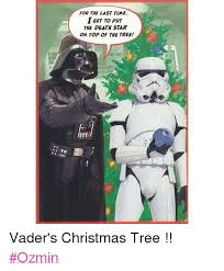 Star Wars Christmas Meme - for the last time t get to put the death star on top of the tree