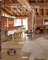 modern living chalet style claire bingham 9783832734206 amazon