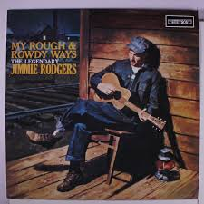 jimmie rodgers my rough apz amp rowdy ways records lps vinyl