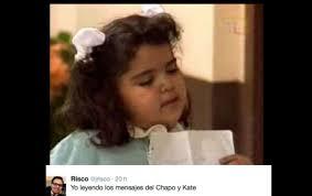 imágenes de memes de kate del castillo mira los memes de los mensajes de amor de el chapo a kate del