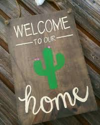 welcome home decorations welcome to our home saguaro cactus wood sign welcome sign