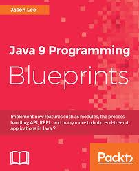 java 9 programming blueprints packt books
