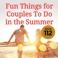 things for couples things for couples to do in the summer the couples expert