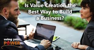 The Best Way To Build by 051 U2013 Is Value Creation The Best Way To Build A Business