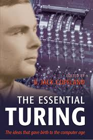 the essential turing seminal writings in computing logic