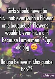 a flower you shouldn t should never be hit not even with a flower or a bouquet of