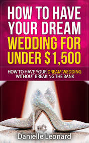 planning a cheap wedding my book your wedding for 1 500 or less is out