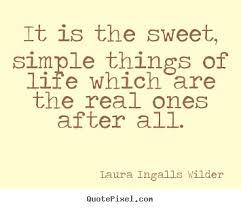 ingalls wilder picture quotes it is the sweet simple