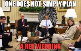 Game Of Thrones Red Wedding Meme - obama red wedding imgflip