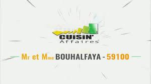 cuisine affaire roubaix témoignage cuisin affaires de mr et mme bouhalfaya roubaix 59100