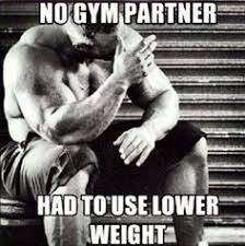 Gym Relationship Memes - the training partner relationship iron forged fitness