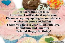 wedding wishes late i m sorry that i m late i late birthday wishes