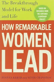 how remarkable women lead the breakthrough model for work and