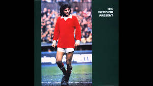 best wedding present the wedding present george best plus album