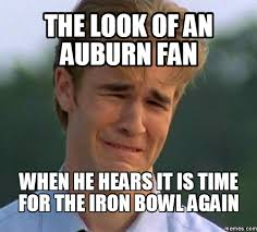 Auburn Memes - it s iron bowl week rivals message boards
