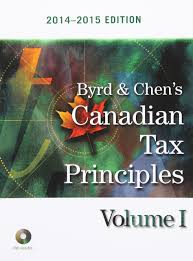 byrd u0026 chen u0027s canadian tax principles 2014 2015 edition volume