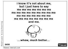 Me Me Me Me - i know it s not about me but i just have to say me me me flickr