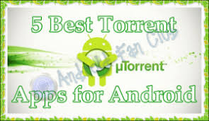 best android torrenting app how to torrents with best android torrent apps