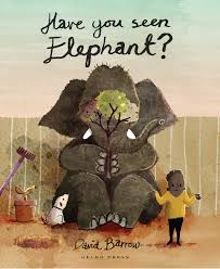 have you seen elephant u2014 winner scholastic new zealand award for