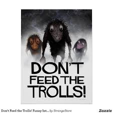 Troll Meme Mask - don t feed the trolls funny internet meme poster beautiful