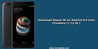 android firmware xiaomi mi a1 android 8 0 oreo firmware 7 12 29