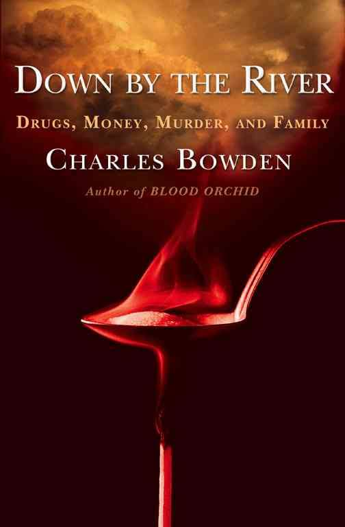 Image result for Down by the River: Drugs, Money, Murder, and Family