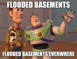 Flooded Basement Meme - flooded basement tag someone with a floor mart inc of