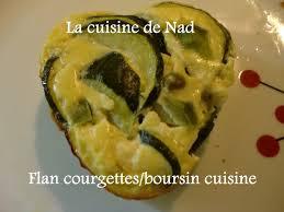 courgette boursin cuisine flan courgettes boursin la cuisine de nad