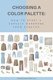 how to build a capsule wardrobe from scratch choosing color