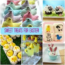 easter sweet six sweet treats for easter