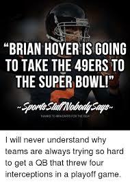 Brian Hoyer Memes - memes wildcard watt still a better qb than brian hoyer this meme