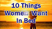 What Do Women Want In Bed What Do Women Want In Bed This Is 40ish Youtube