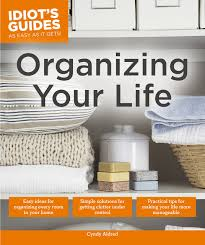 Organizing Your Home by Amazon Com Organizing Your Life Idiot U0027s Guides 9781615646487