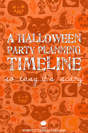 a halloween party planning timeline so easy it u0027s scary spooky
