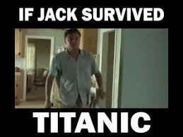 Titanic Door Meme - if jack survived titanic this will be youtube