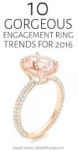 top engagement rings 10 gorgeous engagement ring trends for 2016