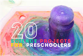20 science projects for preschoolers